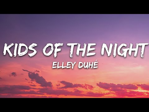 Elley Duhé - Kids Of The Night