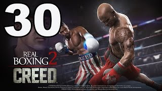 Real Boxing 2: CREED - Gameplay Walkthrough Part 30 - Chapter 4: Stage 7 (iOS, Android)