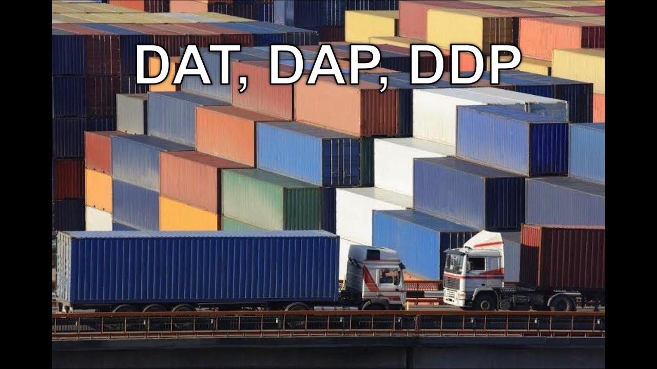 Incoterms Definitions Part 3: DAT, DAP, DDP - Universal Cargo