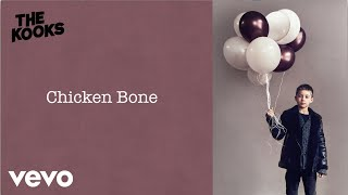 The Kooks - Chicken Bone (Lyric Video)