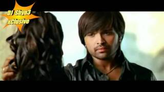 Kajra Kajra Kajraare ( xClusive Remix By DJ Shyn3 ) High Quality & HD by Himesh Reshammiya 2010