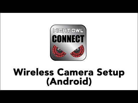Night Owl Connect App - Wireless Camera Initial Setup (Android)