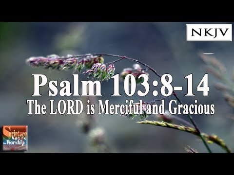 Psalm 103:814 Song The LORD is Merciful and Gracious Esther Mui
