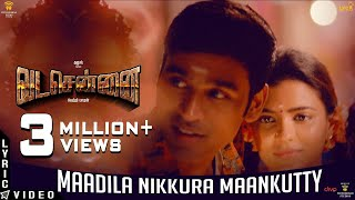 "Official lyric video of 'maadila nikkura maankutty..' from ""#vadachennai"". vadachennai stars dhanush in lead, directed by vetri maaran & music composed sa..."