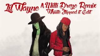 A Milli (Drezo Remix / Whiiite Flipped It Edit) - Lil Wayne (Audio)   WhiiiteOfficial