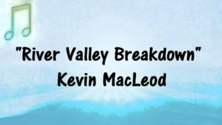 Kevin MacLeod - RIVER VALLEY BREAKDOWN - BLUEGRASS COUNTRY MUSIC - ROYALTY-FREE
