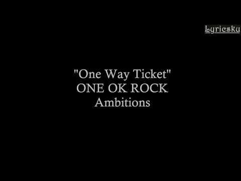 One Way Ticket - ONE OK ROCK (Lyrics)