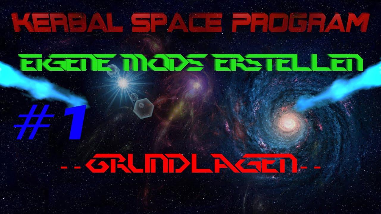 ksp eigene mods erstellen grundlagen ksp tutorial 2 german hd youtube