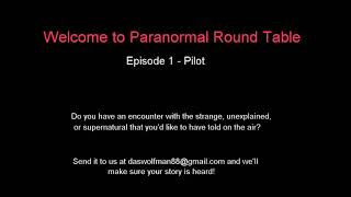 """Welcome to Paranormal Round Table. Get to know your hosts Josh """"Wol..."""