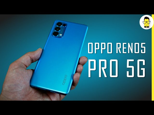 OPPO Reno5 Pro 5G Review: Impressive phone, satisfactory cameras | Price in India: Rs. 35,990