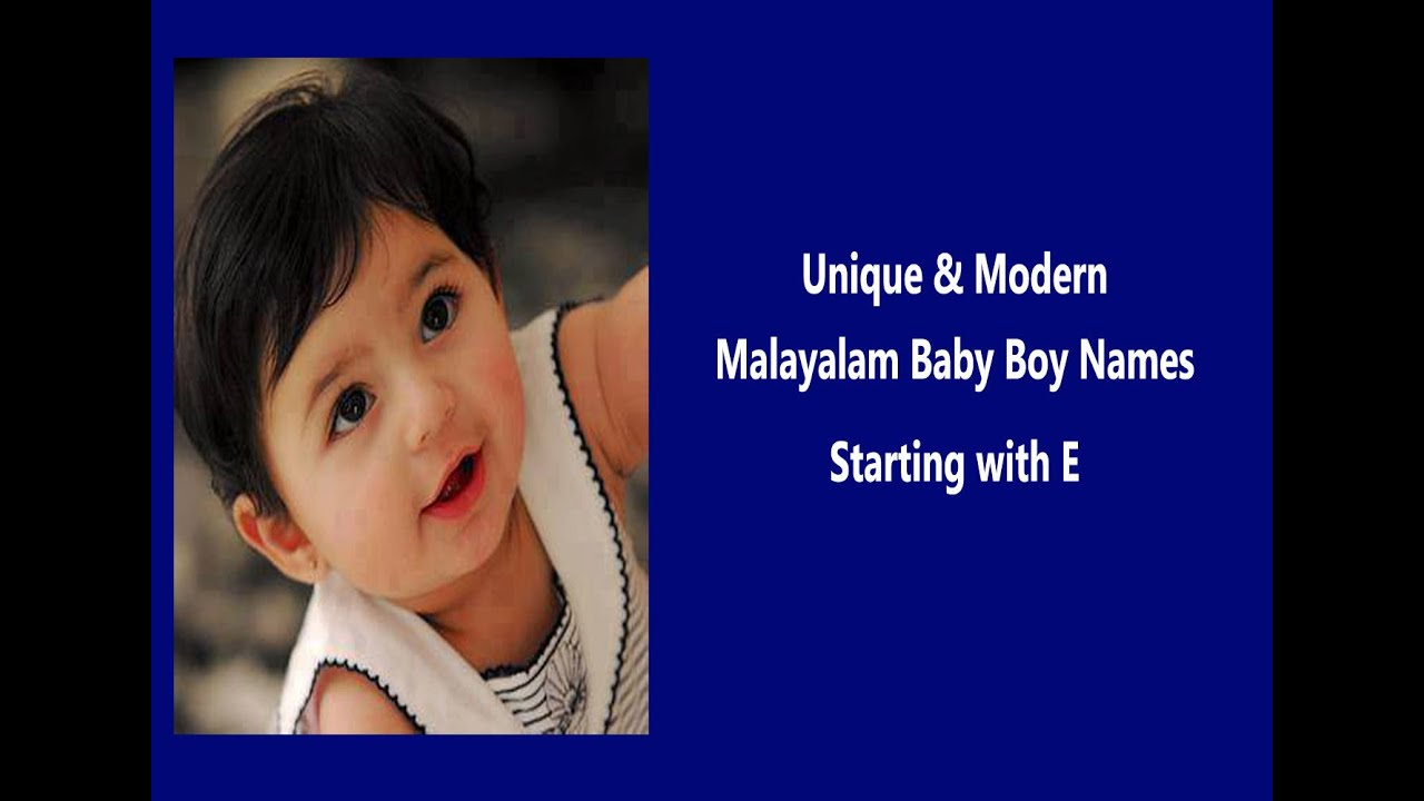 Unique And Modern Malayalam Baby Boy Names With E