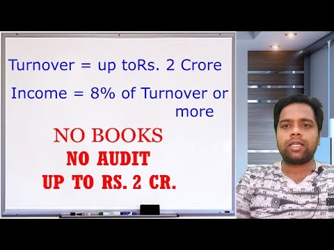 SECTION 44AD: ना कोई BOOKS OF ACCOUNTS ना कोई AUDIT !!! UP TO RS. 2 CRORES TURNOVER !!!