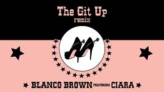 Download Blanco Brown - The Git Up (feat. Ciara) [Remix] [Official Audio]