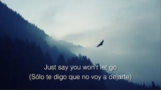 Say You Won't Let Go - James Arthur (Lyrics and Sub Español)