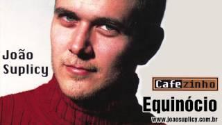 João Suplicy - Equinócio