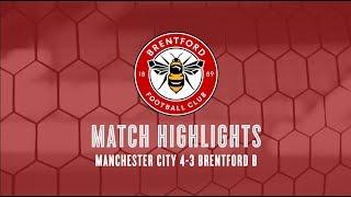 B TEAM HIGHLIGHTS: Manchester City 4-3 Brentford B