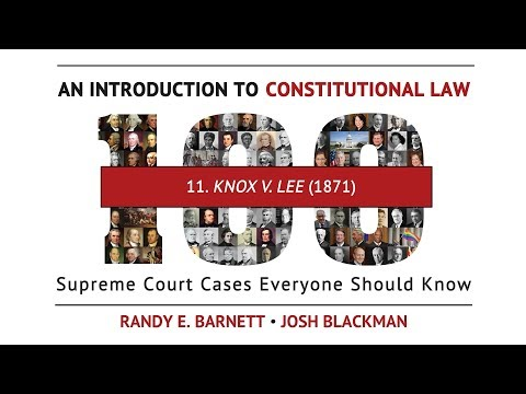 Knox v. Lee (1871) | An Introduction to Constitutional Law
