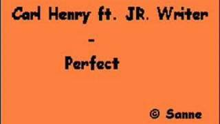 Carl Henry ft. JR Writer - Perfect