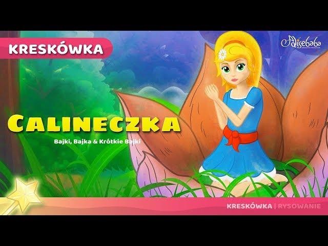 Calineczka - Bajki Na Dobranoc – Bajki Dla Dzieci po Polsku