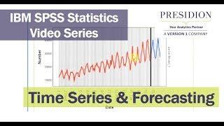 IBM SPSS Statistics Series: Time Series & Forecasting