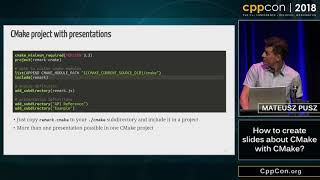 "CppCon 2018: Mateusz Pusz ""How to create slides about CMake with CMake?"""
