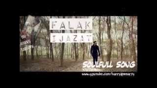 Falak ijazat-Full HD video Song-soulfull song-best love song-mp4
