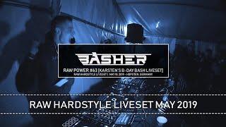 Basher - RAW Power #63 (Karsten's B-Day Bash Liveset) (Raw Hardstyle Mix May 2019)