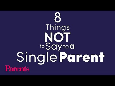 8 Things NOT to Say to a Single Parent | Parents
