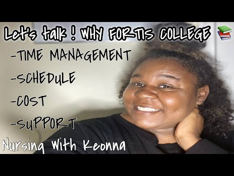 Let's Talk ?? Is Fortis College the school for you ? NURSING PROGRAM ???? Time management/ Schedule ?