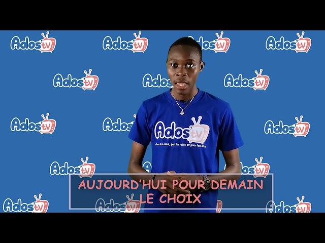 ADOS'TV_AUJOURD'HUI POUR DEMAIN LE CHOIX_01