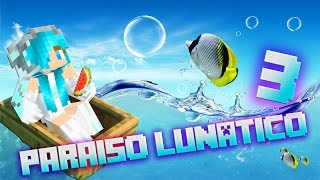 Paraíso Lunático 3 - DAME ALGO BONITO! #3