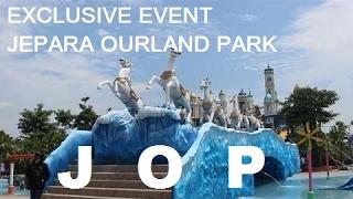 JEPARA OCEAN PARK  |  EXCLUSIVE EVENT