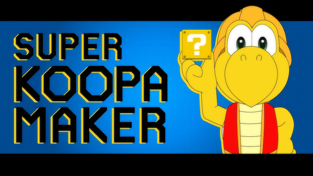 Super Koopa Maker Youtube