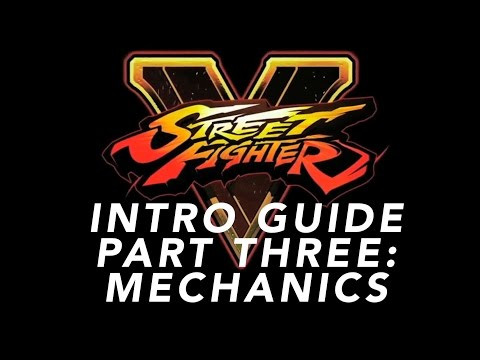 The Street Fighter V Intro Guide - Part 3 - Mechanics