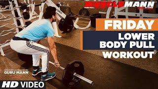 Friday - Lower Body Pull | MUSCLEMANN - Super Intense Cutting program by Guru Mann