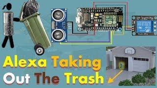Alexa Taking Out The Trash   Garage Door Part # 1   Tutorial # 27