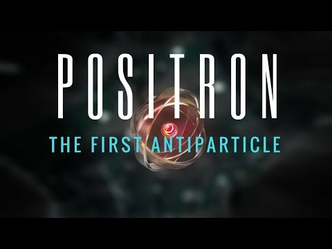 Positron the first antiparticle || complete history hindi
