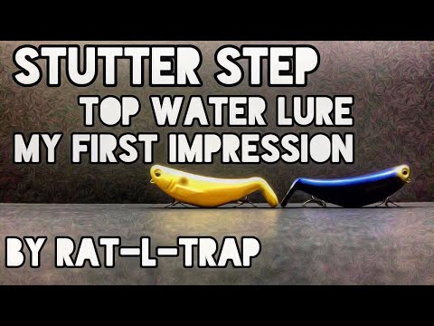 Stutter Step Top Water Lure My First Impression