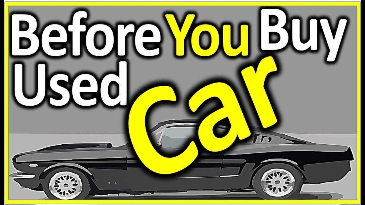 24 Tips:How to Check Used Cars Before Buying from Dealerships/Auto ...