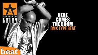 DMX Type Beat x Here Comes The Boom