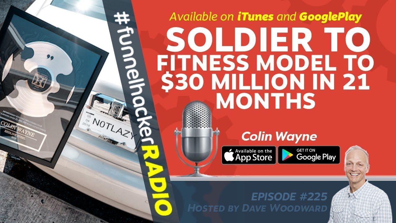 Soldier to Fitness Model to $30 Million in 21 Months - Colin Wayne - FHR #225