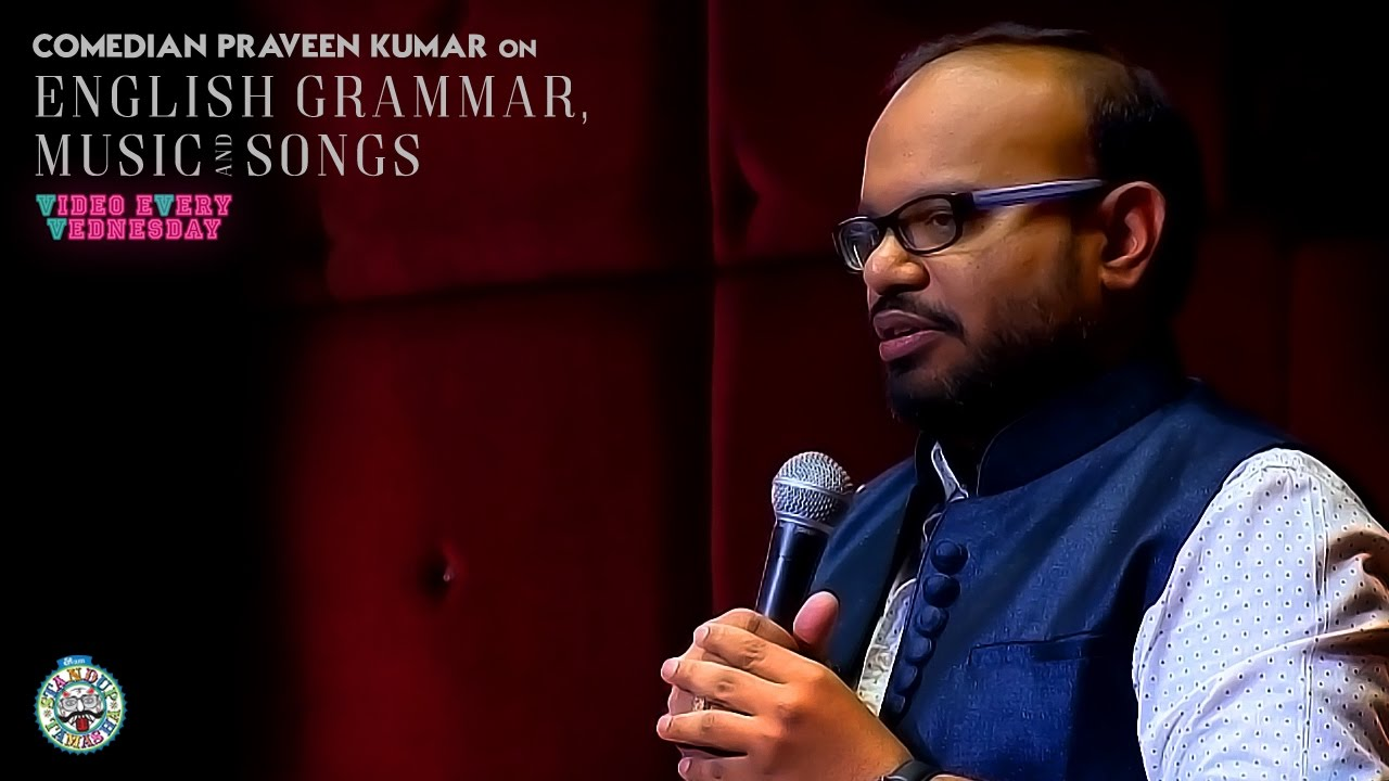 English Grammar, Movies and Songs- Stand-Up video by Praveen Kumar
