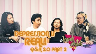 DEPRESSION IS REAL! Q&A 2.0 Part 2 - Buruk/Cantik feat Apai & Nazrin