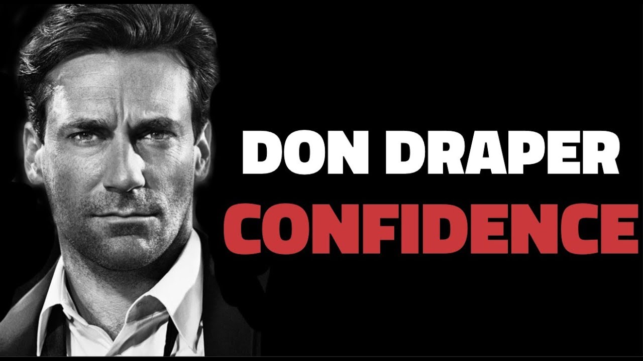 How To Be Confident 3 Steps To Don Draper Confidence