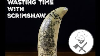 Wasting time with Scrimshaw!