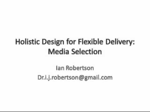 Holistic Design for Flexible Delivery: Technological Issues & Media Selection