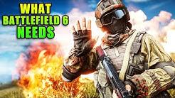 What Battlefield 6 Needs