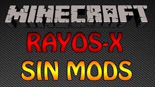 Minecraft 1.7.9   RAYOS-X (SIN MODS)