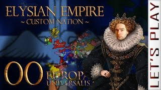 Europa Universalis IV #00 - Elysian Empire [Custom Nation]