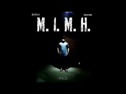M.I.M.H - Enos